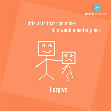 better the feel place acts that can make world a better place mashupcorner