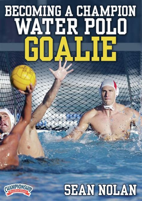 water polo goalkeeper books water polo becoming a chion water polo goalie