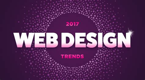 2017 website design trends web design trends for 2017 future of digital web design