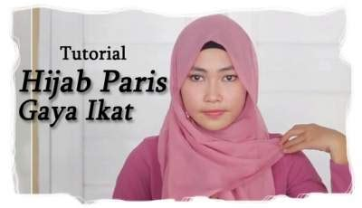 Tutorial Hijab Paris Gaya Ikat | tutorial hijab paris gaya ikat