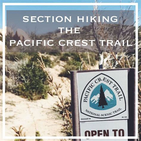 pct section hikes 25 best ideas about pacific crest trail on pinterest