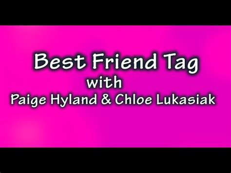 best tags best friend tag with hyland lukasiak