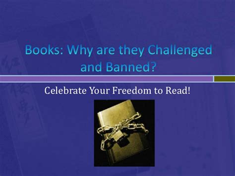 why are books banned or challenged banned books