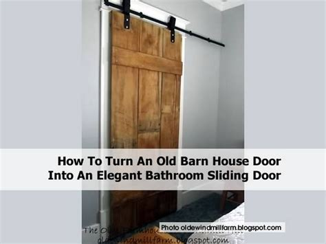 sliding bathroom barn door how to turn an old barn house door into an elegant bathroom sliding door