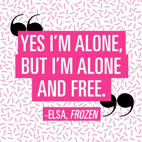 being a is awesome 9 quotes to remind you why being single is awesome