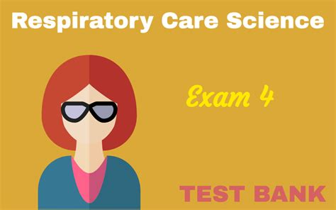 respiratory care science 4 practice questions test bank