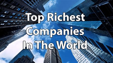 top 10 richest companies in the world in 2018 by revenue financesonline