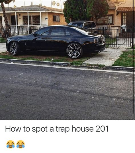 what is a trap house 25 best memes about trap trap memes