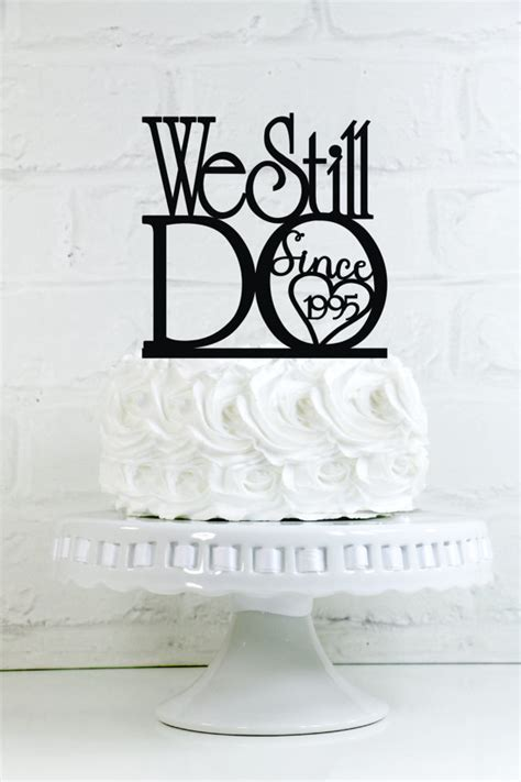 Wedding Anniversary Renewal Ideas by We Still Do Quot Since Your Year Quot Vow Renewal Or Anniversary