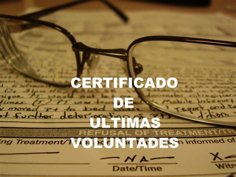 certificado de ultimas voluntades certificado ultimas voluntades ejemplos de