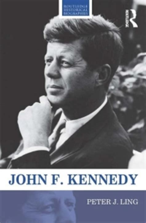 john f kennedy a biography pdf john f kennedy isbn 9780415528856 pdf epub peter j