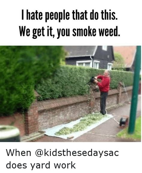 What Does Not In Backyard by That Do This We Get It You Smoke When