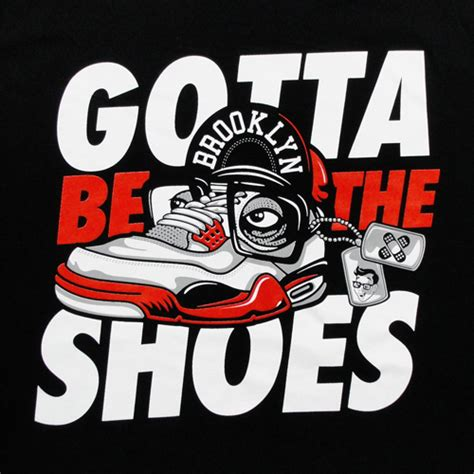 Its Gotta Be The Shoes by It S Gotta Be The Shoes Shirt