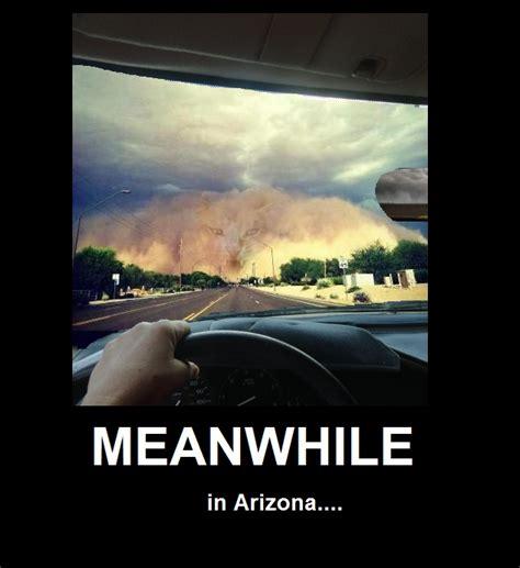 Arizona Heat Meme - meanwhile in arizona lol humor pinterest