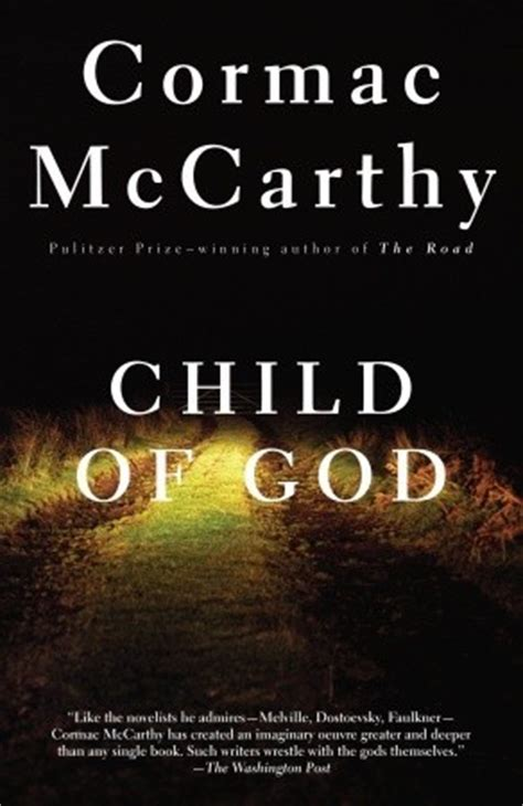 the children of the gods books child of god by cormac mccarthy reviews discussion