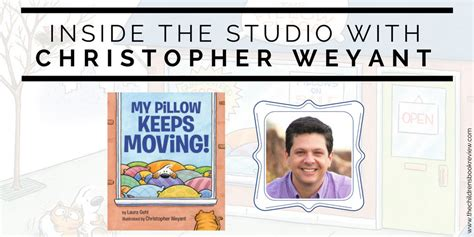 my pillow keeps moving books inside the studio with christopher weyant illustrator of