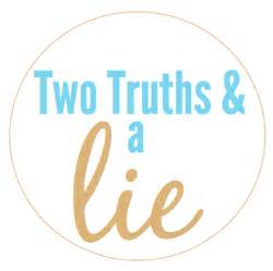 two truths amp a lie does my blog make me look fat
