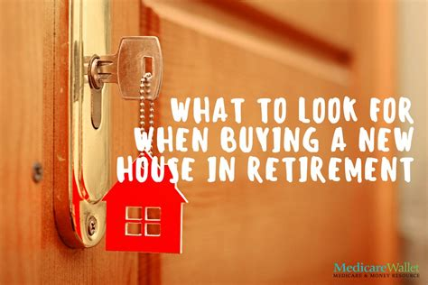 what to look for when buying a new house in retirement
