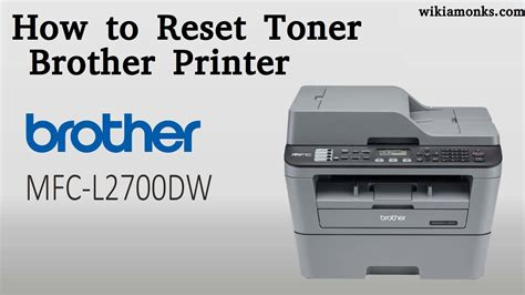 resetting brother printer toner how to reset toner brother printer mfc l2700dw model