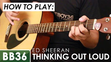 tutorial guitar of thinking out loud ed sheeran thinking out loud guitar tutorial chords and
