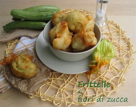 fiori di zucca fritti birra frittelle di fiori di zucca dal dolce al salato con lucia