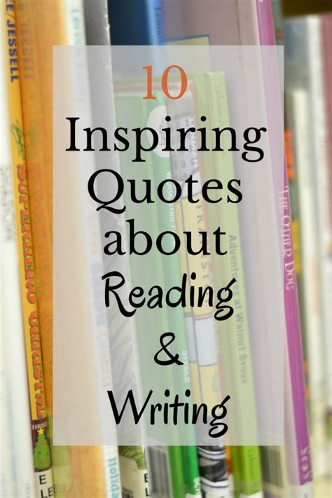 writing to be published and read books 10 favorite literacy quotes on reading and writing