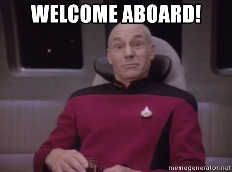 Welcome Aboard Meme - welcome aboard horny captain picard meme generator