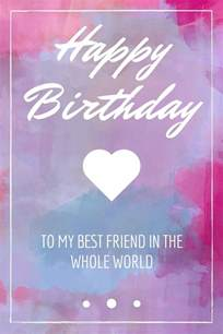 happy birthday greeting cards to best friend 150 ways to say happy birthday best friend and