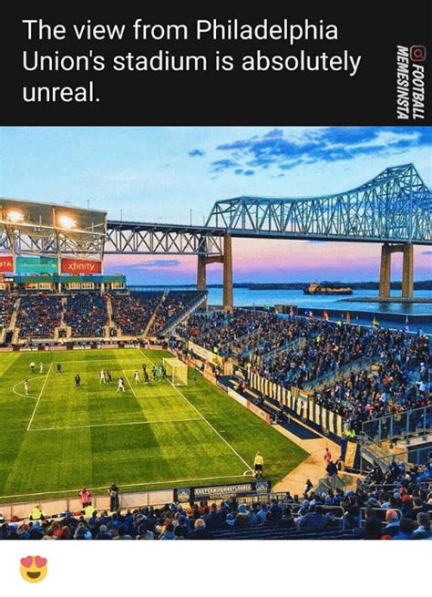The View Meme - the view from philadelphia union s stadium is absolutely