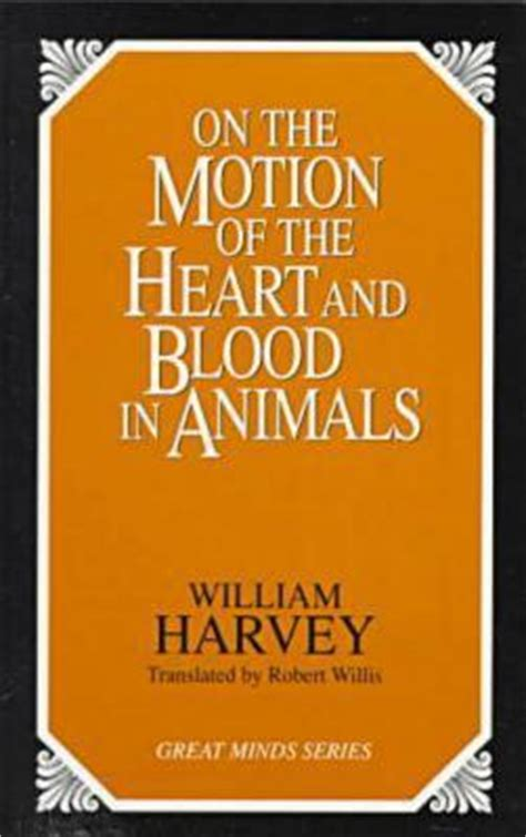 on the motion of the and blood in animals books on the motion of the and blood in animals william