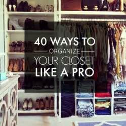 40 easy ways to organize your closet from
