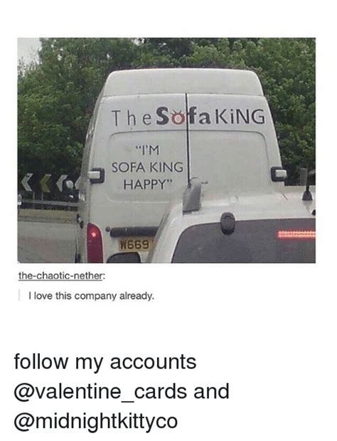 sofa king happy search sofa memes on me me