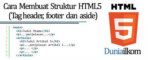 membuat footer wordpress tutorial belajar html5 cara membuat struktur html5 tag