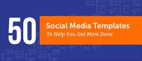 50 Free Social Media Marketing Templates To Get More Done Social Media Templates