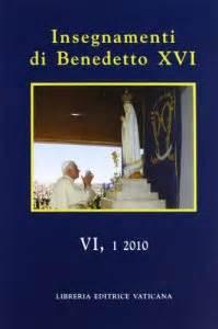 libreria benedetto xvi insegnamenti di benedetto xvi volume vi 1 2010 libro