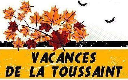 Vacances Toussaint Infos Vacances Scolaires Toussaint