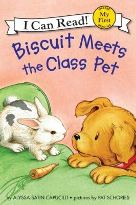 biscuit the books biscuit meets the class pet by alyssa satin capucilli pat schories reviews