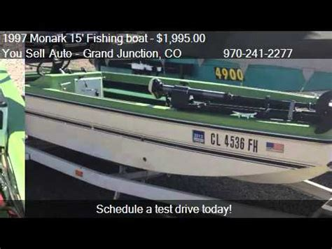 fishing boats for sale grand junction co 1997 monark 15 fishing boat boat for sale in grand