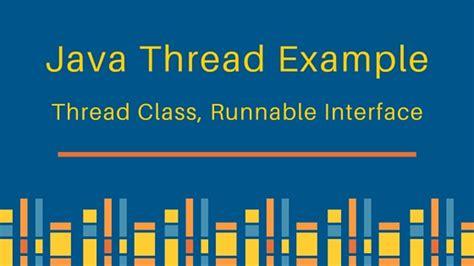 java tutorial runnable java thread exle journaldev