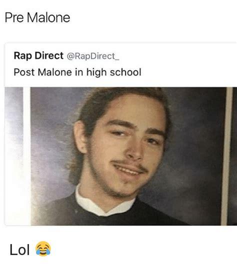 Meme Post - pre malone rap direct post malone in high school lol
