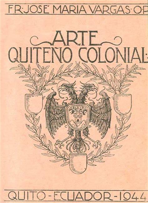 arte en ecuador artenecuador el primer portal de arte quite 241 o colonial fr jos 233 mar 237 a vargas o p