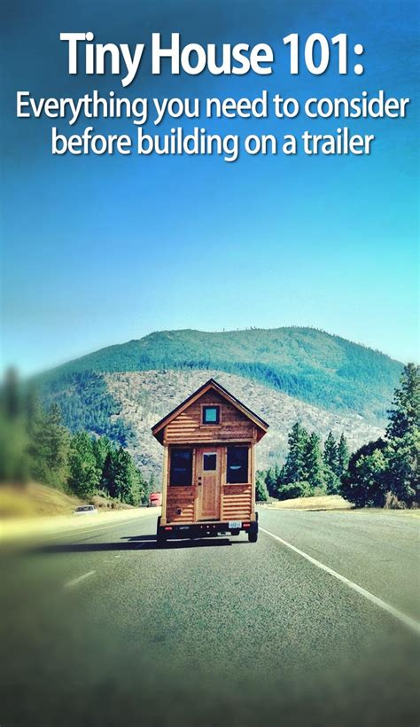 i want to build a house building a tiny house on a trailer what you need to know