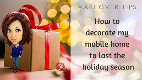 how to decorate my mobile home to last the season
