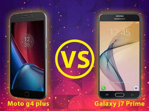 Samsung J7 Prime Plus samsung galaxy j7 prime vs moto g4 plus can the new entrant outsmart the already existing ch
