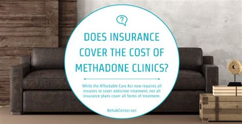 Methadone Detox Cost by Does Insurance Cover The Cost Of Methadone Clinics