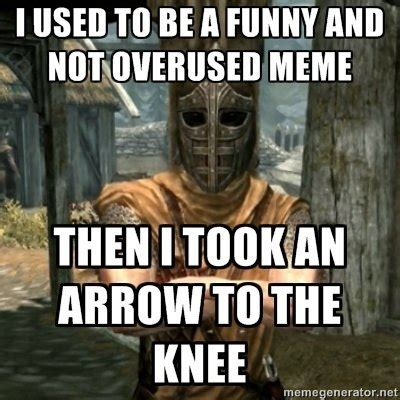 The Elder Scrolls Memes - the elder scrolls v skyrim arrow to the knee meme et geekera