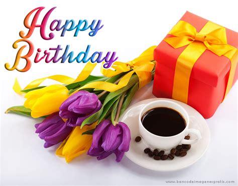 imagenes de flores happy birthday banco de im 193 genes postales con mensaje de quot feliz