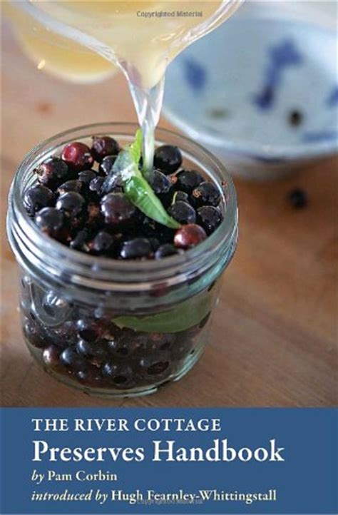 the river cottage preserves handbook cooking