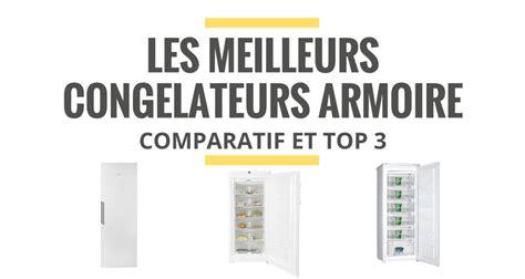 Choix Congelateur Armoire by Les Meilleurs Cong 233 Lateurs Armoire Comparatif 2018 Le