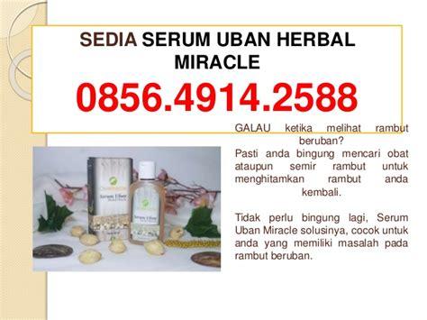 Serum Uban Miracle Serum Penghitam Rambut Penghilang Uban Putih 085649142588 sedia obat uban uban tanpa semir obat uban terbaik si